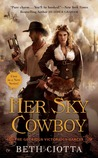 Her Sky Cowboy (The Glorious Victorious Darcys, #1)