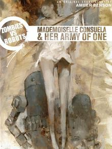 Zombies Vs Robots: Mademoiselle Consuela and Her Army of One
