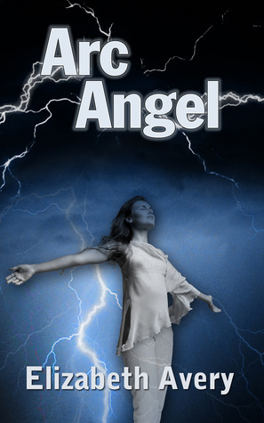Arc Angel by Elizabeth Avery