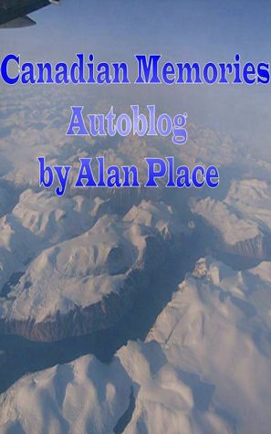 Canadian memories by Alan Place