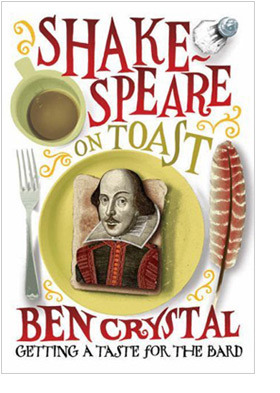 Shakespeare on Toast by Ben Crystal