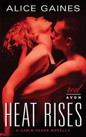 Heat Rises by Alice Gaines