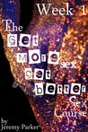 The Get More Sex Get Better Sex Course: Week 1