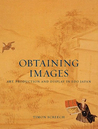 Obtaining Images: Art, Production and Display in Edo Japan