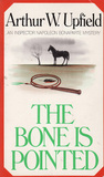 The Bone is Pointed by Arthur W. Upfield