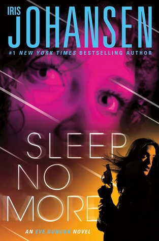 Sleep No More (Eve Duncan #12) (REQ) - Iris Johansen