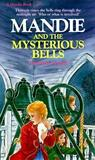 Mandie and the Mysterious Bells (Mandie Books, 10)