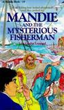Mandie and the Mysterious Fisherman (Mandie Books, 19)