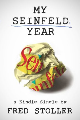 My Seinfeld Year by Fred Stoller