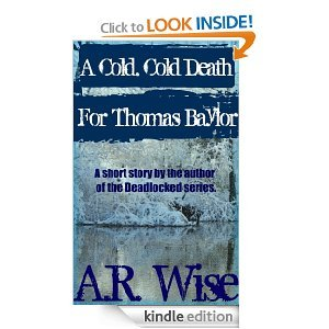 A Cold, Cold Death For Thomas Baylor by A.R. Wise