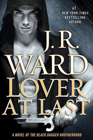 FINALLY! Lover at Last by J.R. Ward