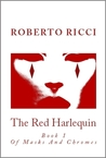 The Red Harlequin - Book 1 Of Masks And Chromes