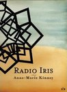 Radio Iris by Anne-Marie Kinney