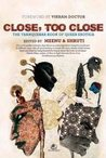 Close, Too Close:  The Tranquebar Book of Queer Erotica