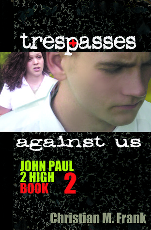 Trespasses Against Us by Christian M. Frank