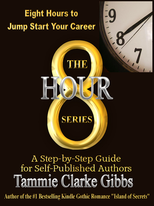 8 Hours to Jump Start Your Career by Tammie Clarke Gibbs