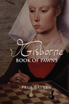 Gisborne: Book of Pawns (Gisborne, #1)
