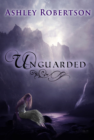 UnGuarded by Ashley Robertson