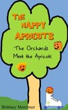 The Orchards Meet the Apricots by Brittney Mortimer