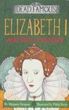 Elizabeth I And Her Conquests (Dead Famous S.)
