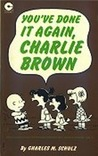 You've Done It Again, Charlie Brown (Peanuts Coronet, #23)