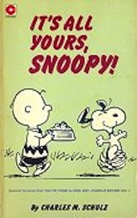 It's All Yours, Snoopy by Charles M. Schulz