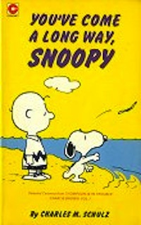 You've Come A Long Way, Snoopy by Charles M. Schulz