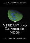 A Verdant and Capricious Moon