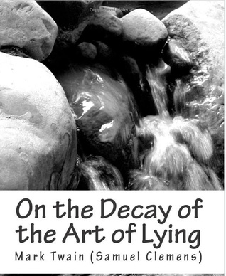 On the Decay of the Art of Lying by Mark Twain