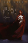 The Fate of Stars (High History of the Thirty Aions, #1)