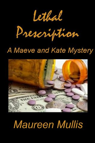 Lethal Prescription (A Maeve and Kate Mystery, #2)