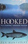Hooked!: Fly Fishing Through Russia