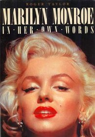 Marilyn Monroe in Her Own Words by Marilyn Monroe