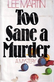 Too Sane a Murder by Lee    Martin