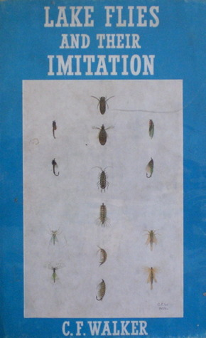 Lake Flies and Their Imitation by C.F. Walker