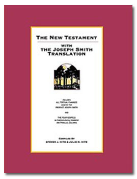 The New Testament with the Joseph Smith Translation by Steven J. Hite