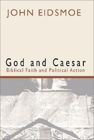 God & Caesar: Christian Faith & Political Action