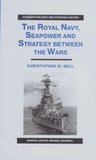 The Royal Navy, Seapower and Strategy Between the Wars