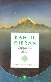 Spiegels van de ziel by Kahlil Gibran