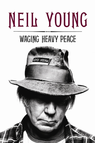 Waging Heavy Peace by Neil Young