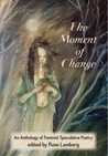 The Moment of Change by Rose Lemberg