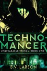 Technomancer (Unspeakable Things, #1)