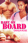 Baby on Board by Dahlia Rose