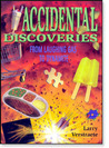 Accidental Discoveries: From Laughing Gas To Dynamite