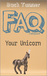 Your Unicorn (Buck Tanner's FAQs, #7)