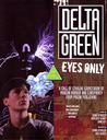 Delta Green: Eyes Only (Delta Green #3) (Call of Cthulhu)