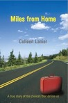 Miles from Home: A True Story of the Choices That Define Us
