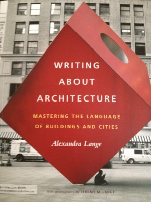 Writing About Architecture: Mastering the Language of Buildings and Cities Architecture Briefs