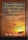 How To Know If Your Dreams Are God's Dreams: Finding His Will in Your Deepest Desires