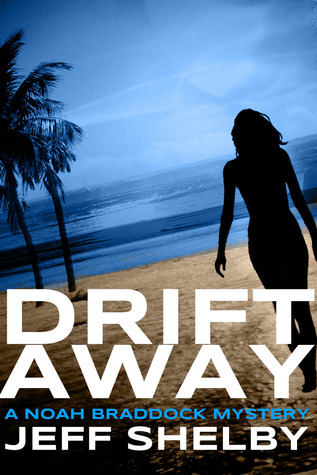 Drift Away (Noah Braddock, #4)